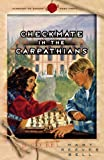 img - for Checkmate in the Carpathians (Passport to Danger #3) book / textbook / text book