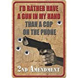 Rivers Edge Products I'd Rather Have A Gun Tin Sign, 16-Inch