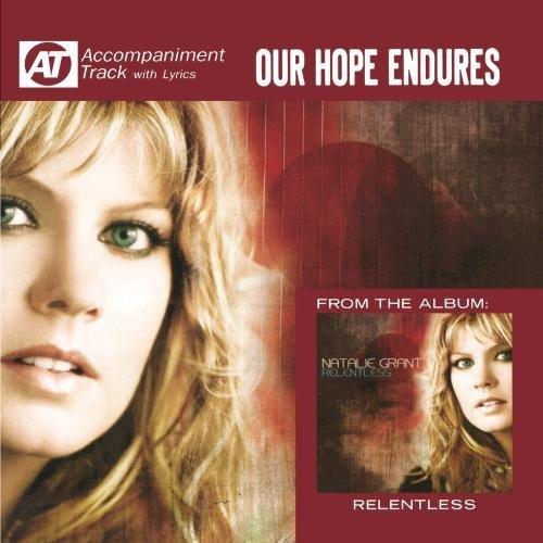 Our Hope Endures (Accompaniment (Natalie Grant Accompaniment)