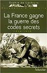 La France gagne la guerre des codes secrets par Lastours