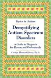 Demystifying Autism Spectrum Disorders, Carolyn Thorwarth Bruey, 1890627348