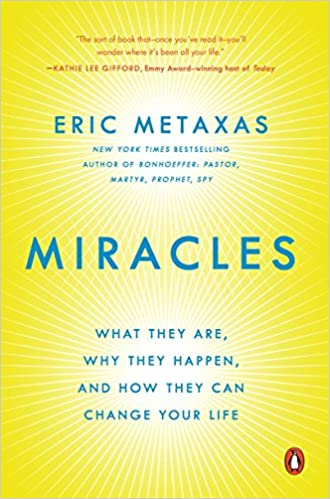 Miracles: What They Are, Why They Happen, and How They Can