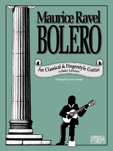Ravels Bolero for Classical Guitar: George, Jerry: Amazon.es ...