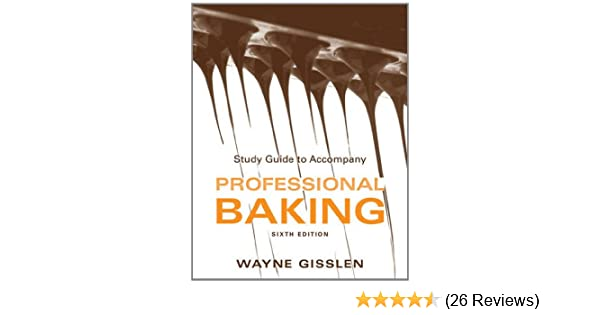 study guide to accompany professional baking 6e wayne gisslen rh amazon com professional baking study guide answer key Fahrenheit 451 Study Guide Answers