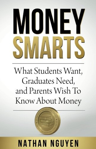 Money Smarts: What Students Wants, Graduates Need, and Parents Wish To Know About Money