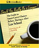 img - for Should You Really Be A Lawyer?: The Guide To Smart Career Choices Before, During & After Law School book / textbook / text book