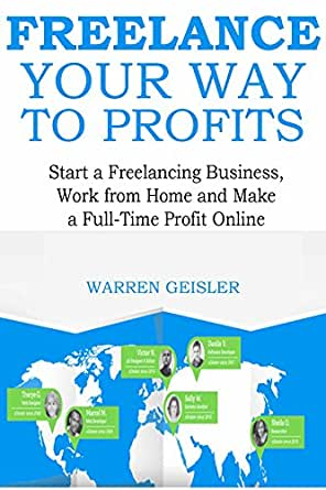 Amazon.com: Freelance Your Way to Profits: Start a