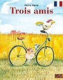Trois amis: Die französische Ausgabe von FREUNDE