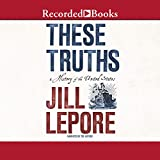 #10: These Truths: A History of the United States