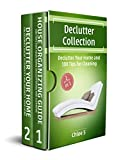 Declutter: House organizing 2 Manuscripts in 1, Decluttering Your Home and 100 Tips for Cleaning: The Ultimate Guide to Simplify and Organize Your Home