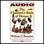 The Children's Book of Heroes | William J. Bennett