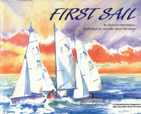First Sail: An Adventure Story Designed to Help New Sailors Learn the Ropes by Schiffer Publishing