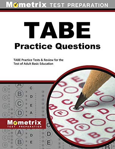 TABE Practice Questions: TABE Practice Tests & Exam Review for the Test of Adult Basic Education (First Aid Test Questions And Answers 2015)
