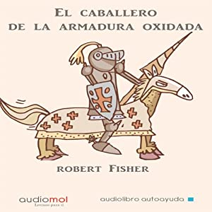 El caballero de la armadura oxidada [The Knight in Rusty Armor] Audiobook