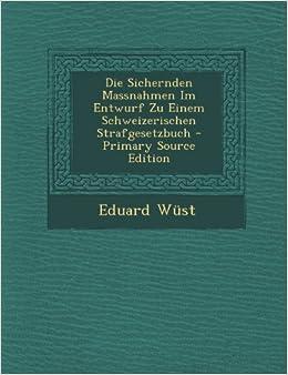 Book Die Sichernden Massnahmen Im Entwurf Zu Einem Schweizerischen Strafgesetzbuch - Primary Source Edition