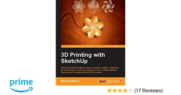 3D Printing with SketchUp: Marcus Ritland: 9781783284573