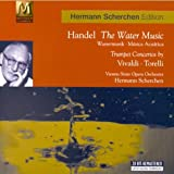 Handel: Water Music / Torelli: Concerto in D for Trumpet / Vivaldi; Concerto in C for Two Trumpets, RV 537