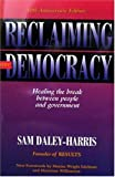 Reclaiming Our Democracy, Sam Daley-Harris, 0940159910