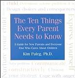 Ten Things Every Parent Needs to Know, Kim Paleg, 1567313957