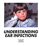 Understanding Ear Infections, Allen, Peter, 0962232610
