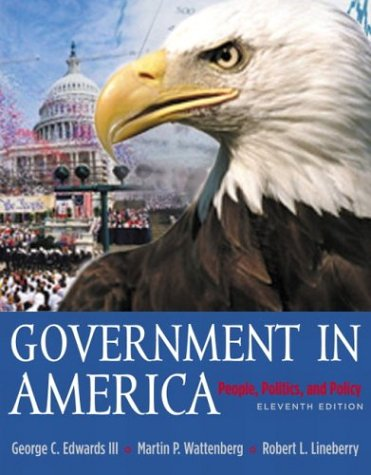 Government in America: People, Politics and Policy with LP.com 2.0, 11th Edition