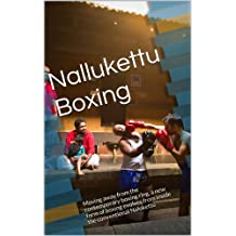 Nallukettu Boxing: Moving away from the contemporary boxing ring, a new form of boxing evolves from inside the conventional Nalukettu