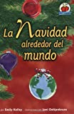 img - for La Navidad Alrededor del Mundo (Yo Solo Festividades) (Spanish Edition) book / textbook / text book
