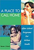 img - for A Place To Call Home: After-School Programs For Urban Youth book / textbook / text book