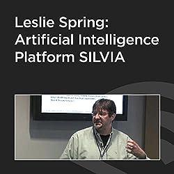 Leslie Spring: Artificial Intelligence Platform SILVIA