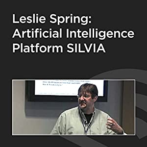 Leslie Spring: Artificial Intelligence Platform SILVIA Speech