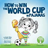 How to Win the World Cup in Pajamas: Mental Toughness for Kids (Grow Grit Series): more info
