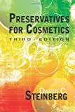 Preservatives for Cosmetics : Third Edition, Steinberg, David C., 1932633944