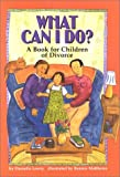 What Can I Do?: A Book for Children of Divorce