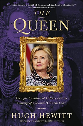 """Download The Queen: The Epic Ambition of Hillary and the Coming of a Second """"Clinton Era"""" PDF"""