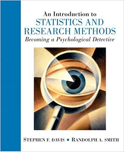 An Introduction to Statistics and Research Methods: Becoming a Psychological Detective