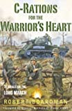 C-Rations for the Warrior's Heart: 31 Meals for the Long March