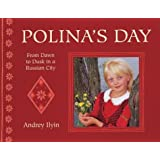 A Polina's Day: From Dawn to Dusk in a Russian City (Child's Day)
