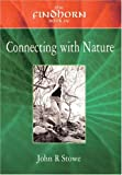 The Findhorn Book of Connecting with Nature, John R. Stowe, 1844090116