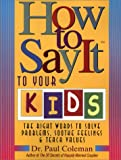 How to Say It to Your Kids, Paul Coleman, 0130308846