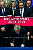 The United States and Europe : Beyond the Neo-Conservative Divide?, , 0415369991