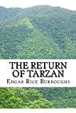The Return of Tarzan: (Edgar Rice Burroughs Classics Collection)