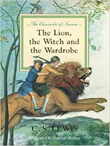 The Lion the Witch and the Wardrobe by C S Lewis