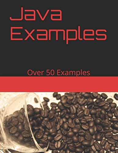 Java Examples: Over 50 Examples