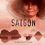 Saigon: An Epic Novel of Vietnam | Anthony Grey