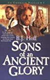 Sons of an Ancient Glory, B. J. Hoff, 1556611137
