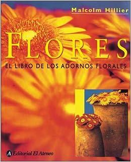 Flores - El Libro de Los Adornos Florales