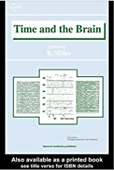 Time and the Brain (Conceptual Advances in Brain Research Book 3) (English Edition) eBook Kindle