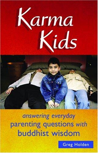 Karma Kids: Answering Everyday Parenting Questions with Buddhist Wisdom pdf epub
