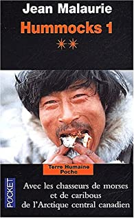 Hummocks 1, Tome 2 : Avec les chasseurs de morse et de caribous de l'Arctique Central canadien par Jean Malaurie