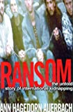 img - for Ransom: The Untold Story of International Kidnapping book / textbook / text book